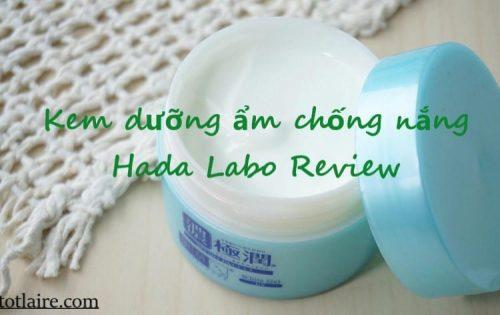 Kem dưỡng ẩm chống nắng Hada Labo Review có tốt như mong đợi?